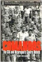 Comandos: The CIA and Nicaragua's Contra Rebels